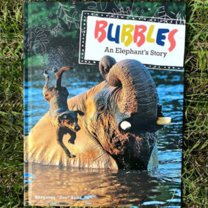 Bubbles, An Elephants Story